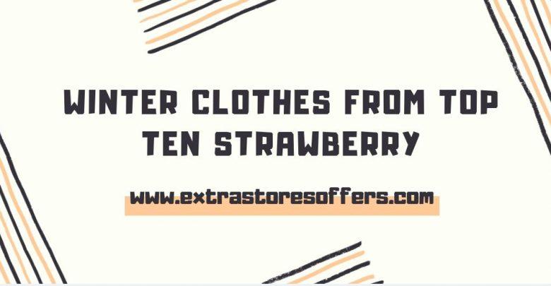 صور ملابس الشتاء من توب تن فراولة سعر موحد 10 ريال